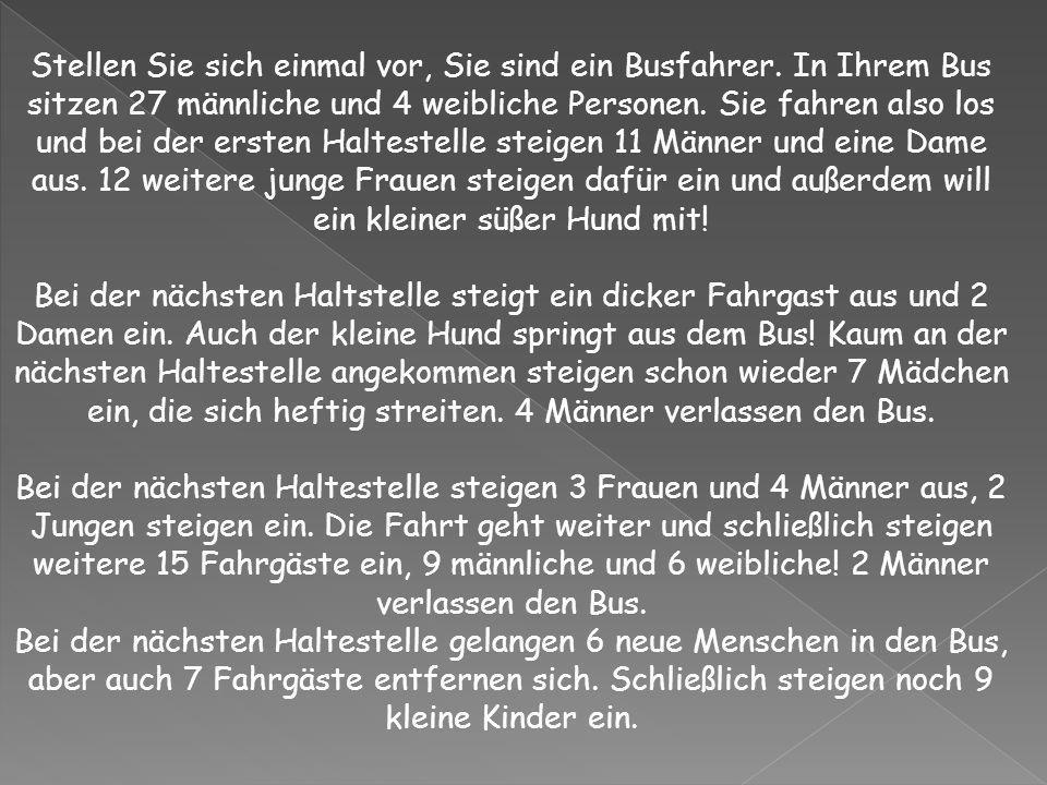 Stellen Sie sich einmal vor, Sie sind ein Busfahrer
