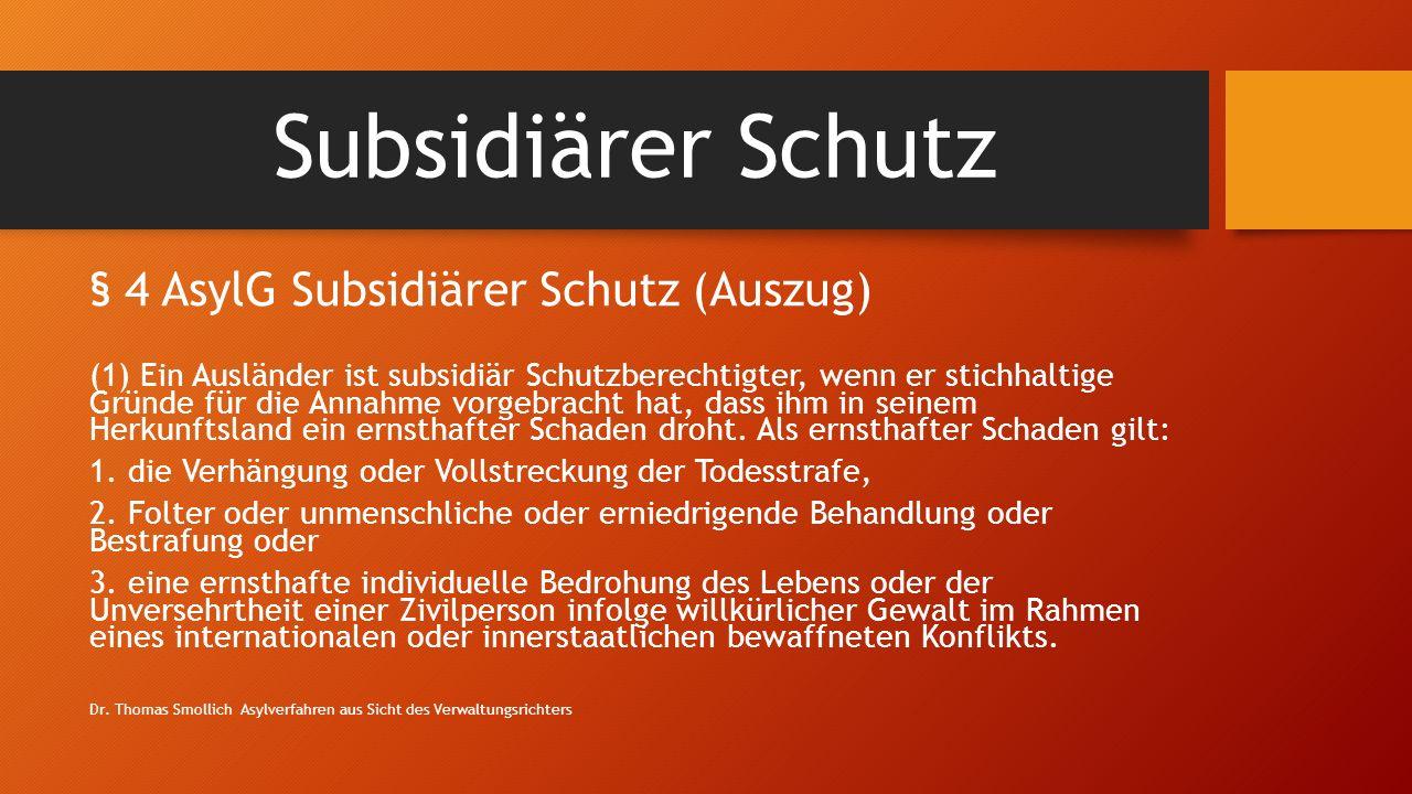 Subsidiärer Schutz § 4 AsylG Subsidiärer Schutz (Auszug)