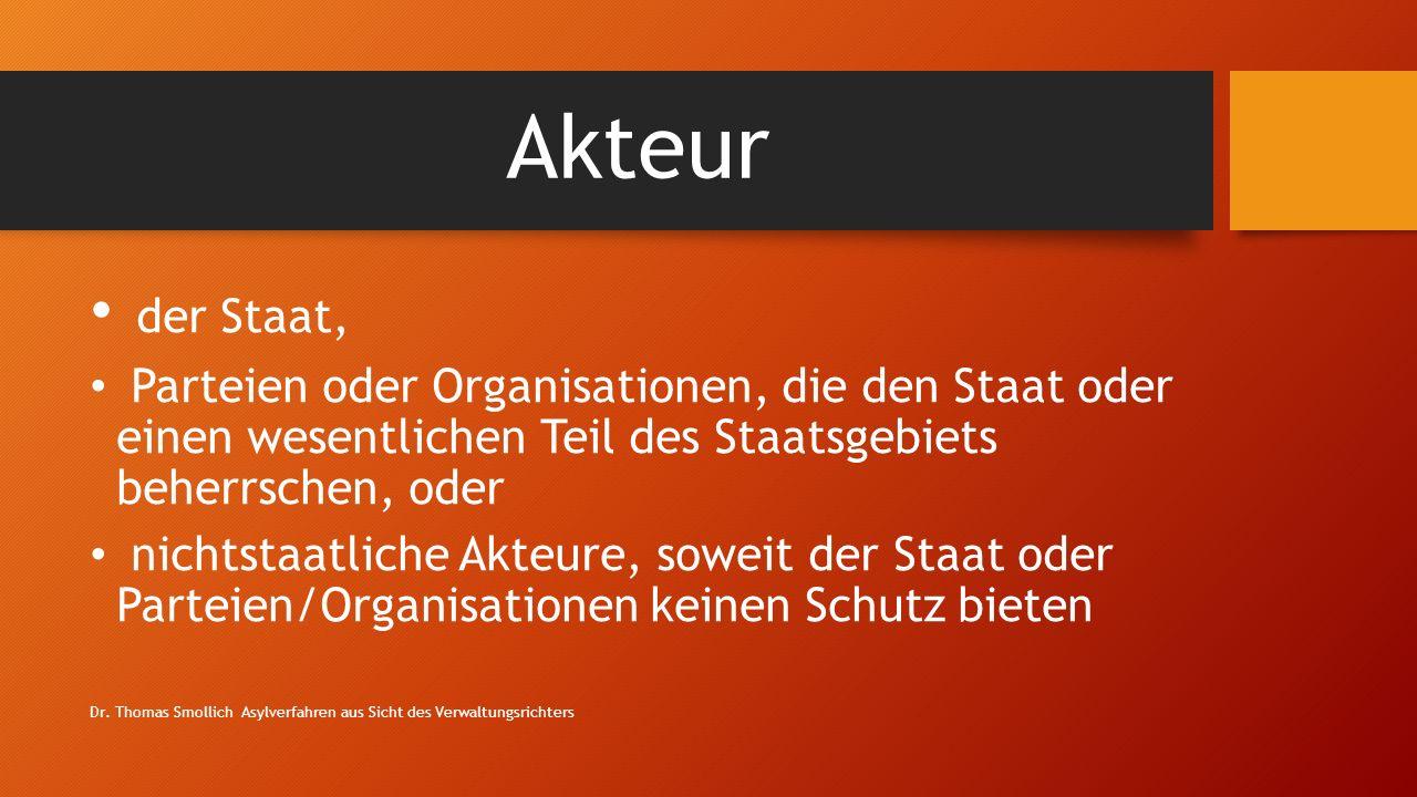 Akteur der Staat, Parteien oder Organisationen, die den Staat oder einen wesentlichen Teil des Staatsgebiets beherrschen, oder.