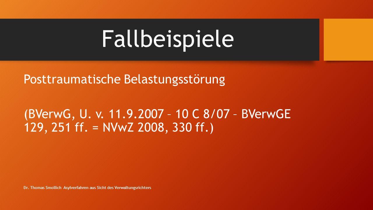 Fallbeispiele Posttraumatische Belastungsstörung (BVerwG, U. v. 11.9.2007 – 10 C 8/07 – BVerwGE 129, 251 ff. = NVwZ 2008, 330 ff.)