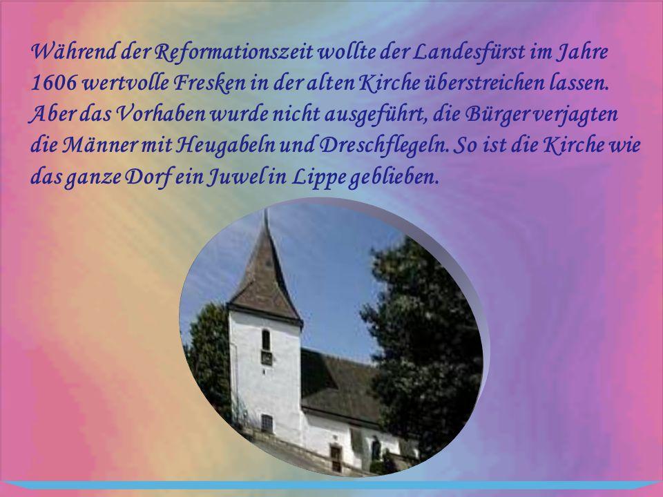 Während der Reformationszeit wollte der Landesfürst im Jahre 1606 wertvolle Fresken in der alten Kirche überstreichen lassen.