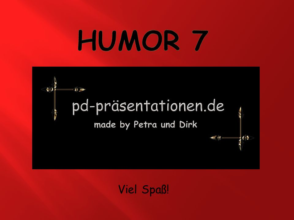 Humor 7 Viel Spaß!