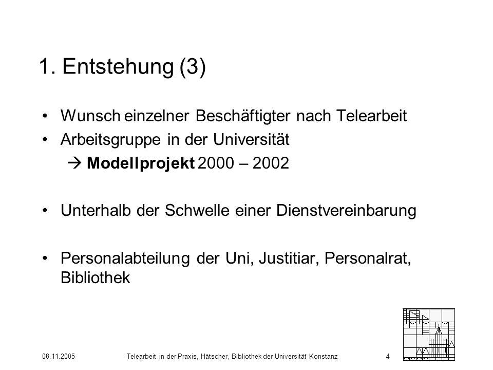 1. Entstehung (3) Wunsch einzelner Beschäftigter nach Telearbeit