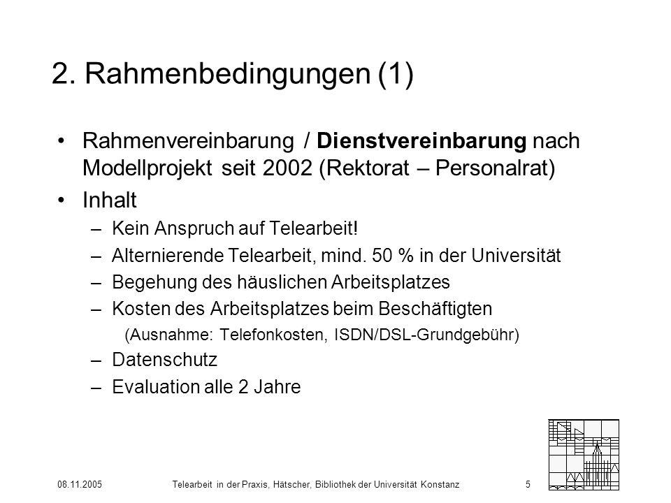 2. Rahmenbedingungen (1) Rahmenvereinbarung / Dienstvereinbarung nach Modellprojekt seit 2002 (Rektorat – Personalrat)