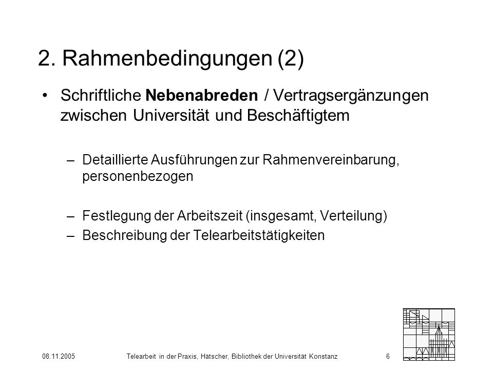 2. Rahmenbedingungen (2) Schriftliche Nebenabreden / Vertragsergänzungen zwischen Universität und Beschäftigtem.