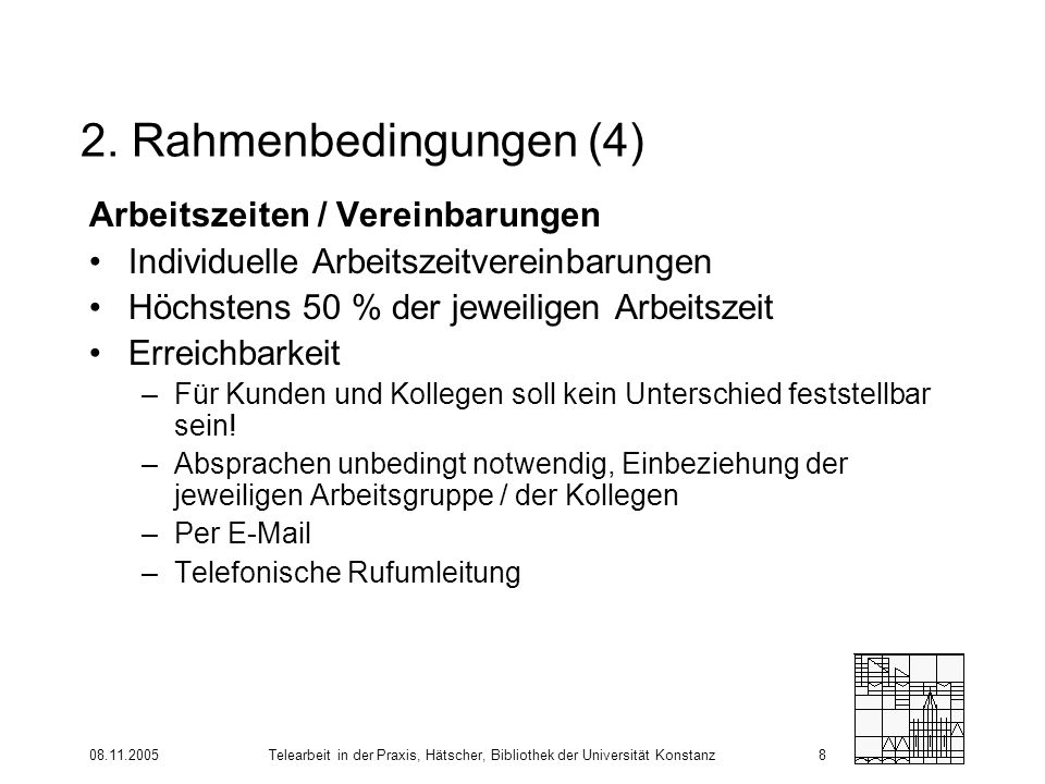 2. Rahmenbedingungen (4) Arbeitszeiten / Vereinbarungen