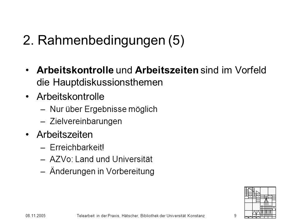 2. Rahmenbedingungen (5) Arbeitskontrolle und Arbeitszeiten sind im Vorfeld die Hauptdiskussionsthemen.