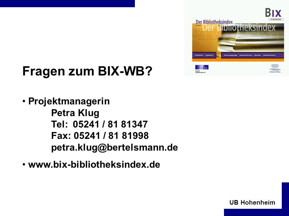 Fragen zum BIX-WB Projektmanagerin Petra Klug Tel: 05241 / 81 81347 Fax: 05241 / 81 81998 petra.klug@bertelsmann.de.