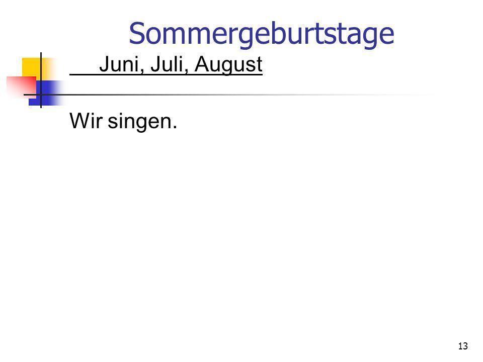 Sommergeburtstage Juni, Juli, August Wir singen.