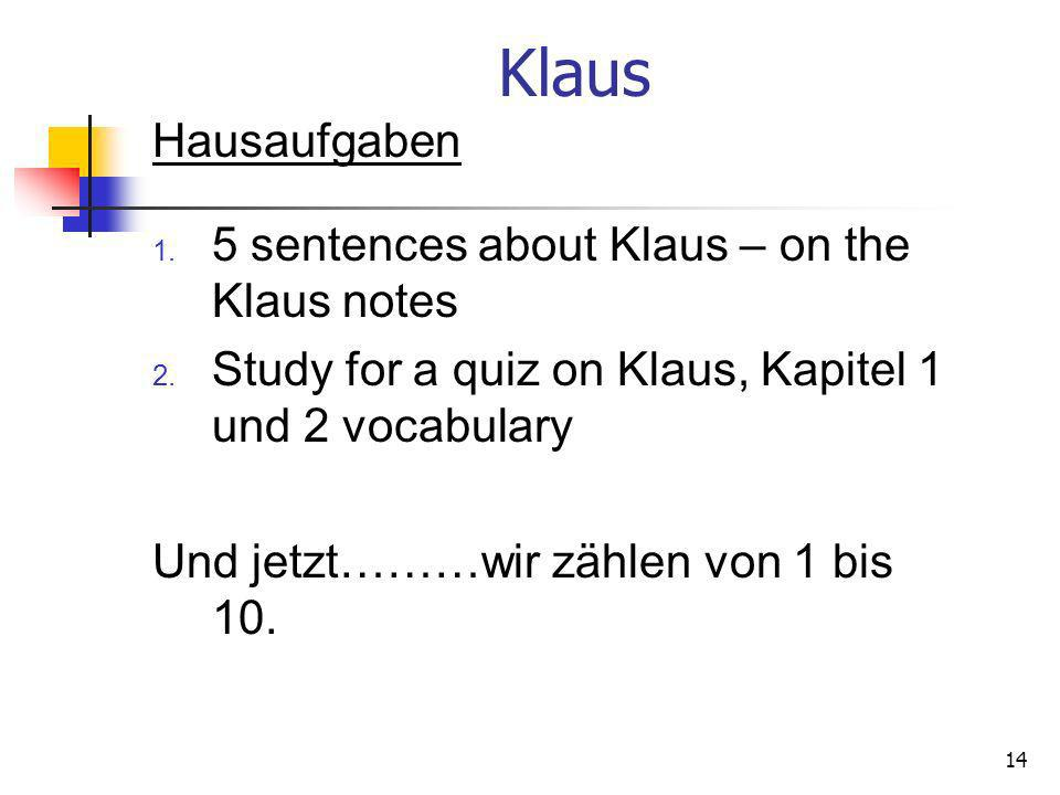 Klaus Hausaufgaben 5 sentences about Klaus – on the Klaus notes