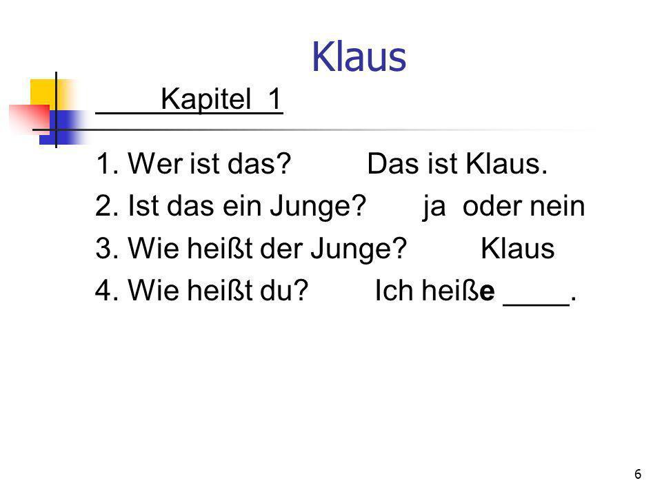 Klaus Kapitel 1 1. Wer ist das. Das ist Klaus. 2.