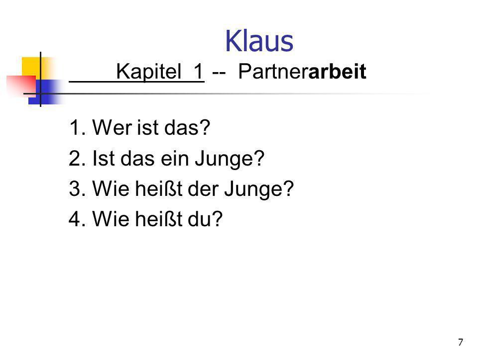 Klaus Kapitel 1 -- Partnerarbeit 1. Wer ist das. 2.