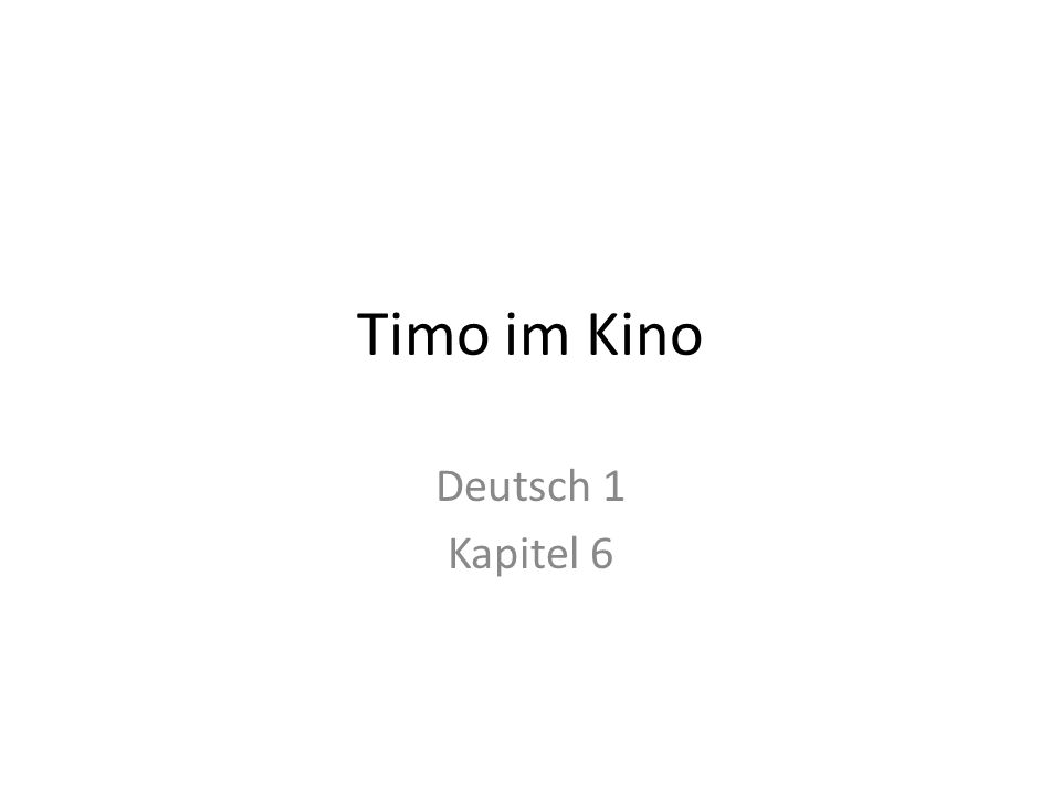 Timo im Kino Deutsch 1 Kapitel 6