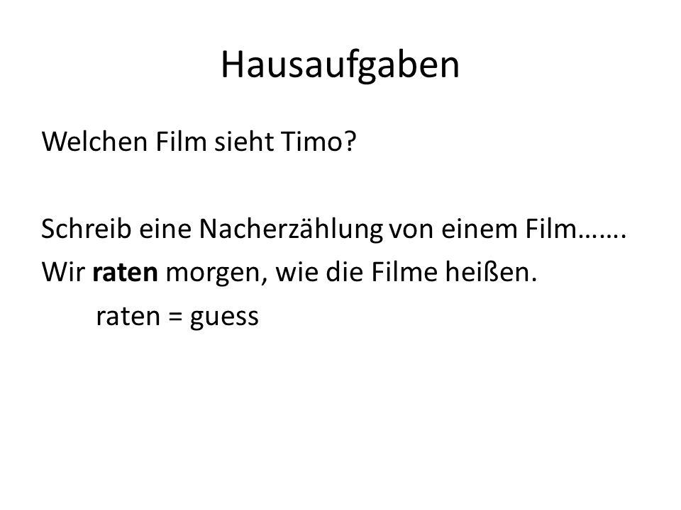 Hausaufgaben Welchen Film sieht Timo. Schreib eine Nacherzählung von einem Film…….