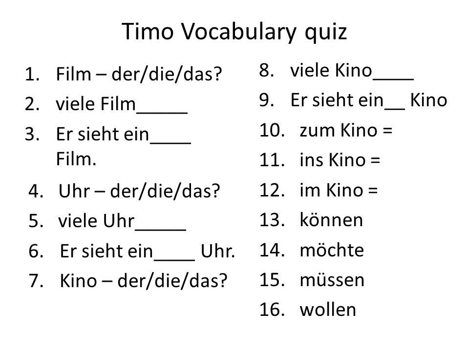 Timo Vocabulary quiz viele Kino____ Film – der/die/das