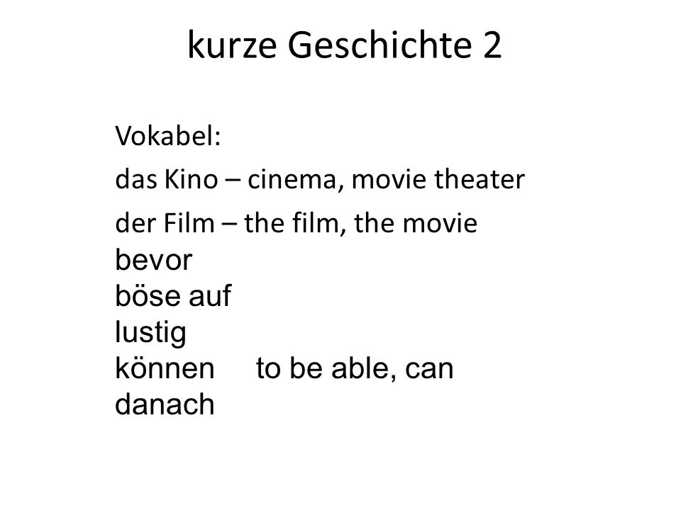 kurze Geschichte 2 Vokabel: das Kino – cinema, movie theater