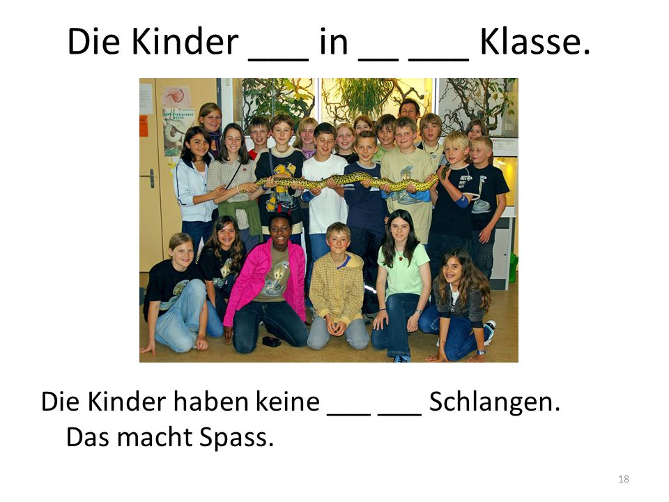 Die Kinder ___ in __ ___ Klasse.