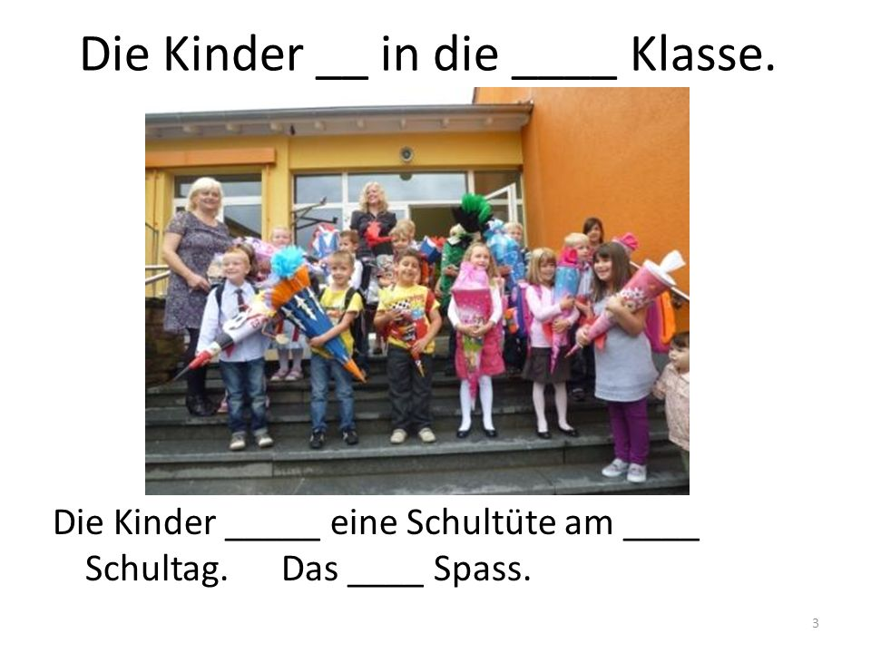 Die Kinder __ in die ____ Klasse.