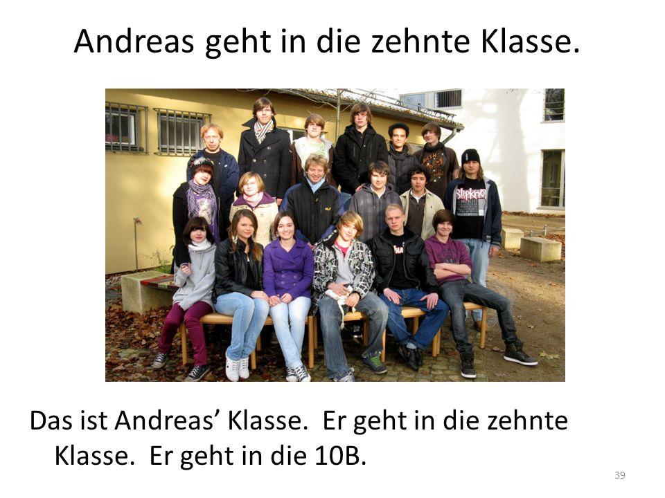 Andreas geht in die zehnte Klasse.
