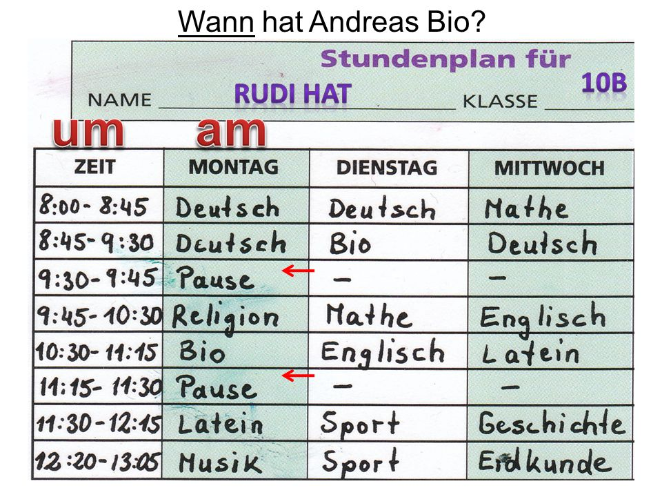 Wann hat Andreas Bio 10b Rudi hat um am