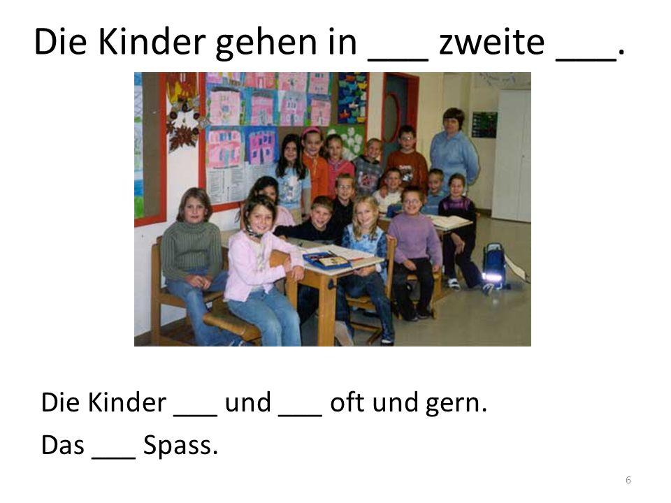Die Kinder gehen in ___ zweite ___.
