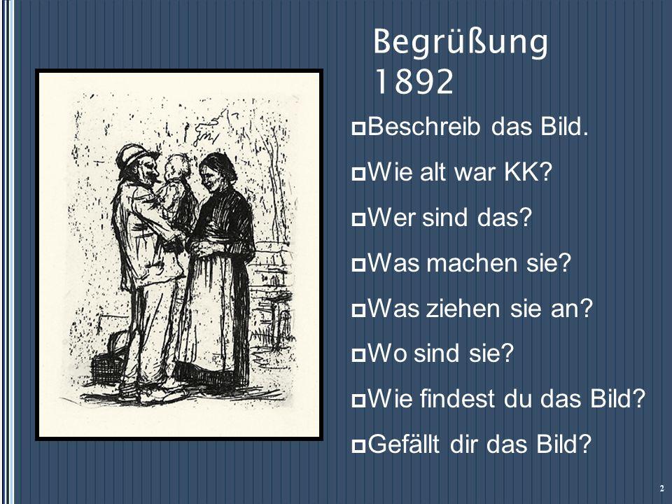 Begrüßung 1892 Beschreib das Bild. Wie alt war KK Wer sind das