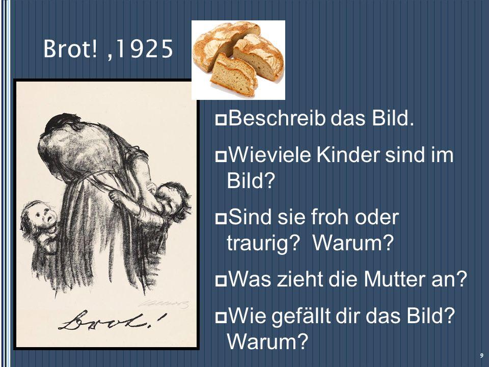 Brot! ,1925 Beschreib das Bild. Wieviele Kinder sind im Bild