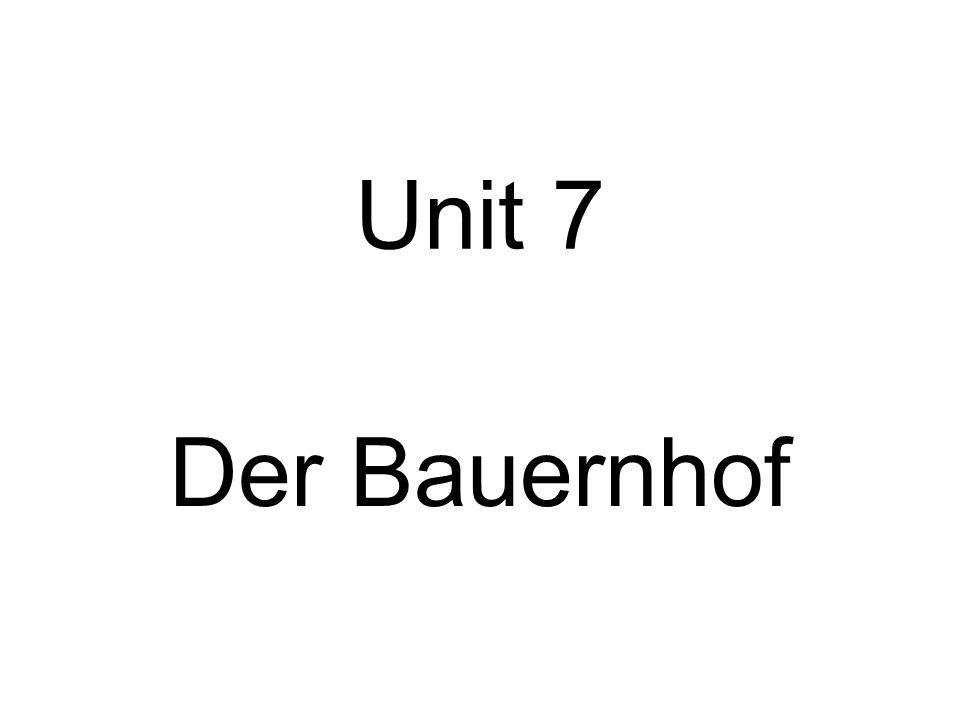 Unit 7 Der Bauernhof