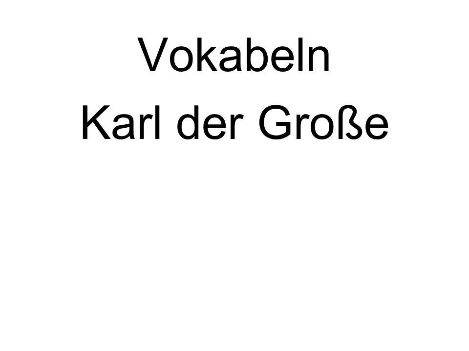 Vokabeln Karl der Große