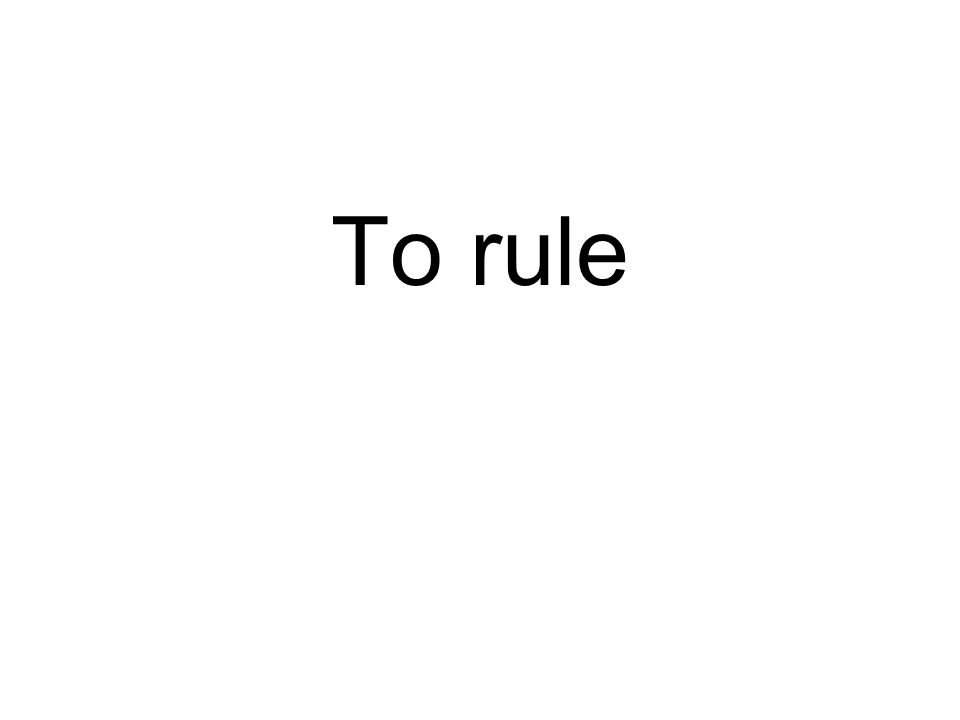 To rule
