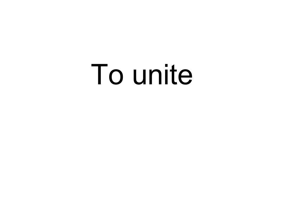 To unite