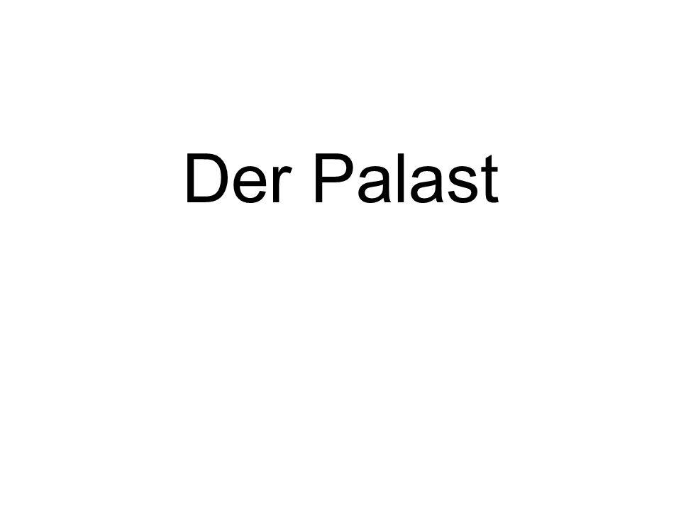 Der Palast