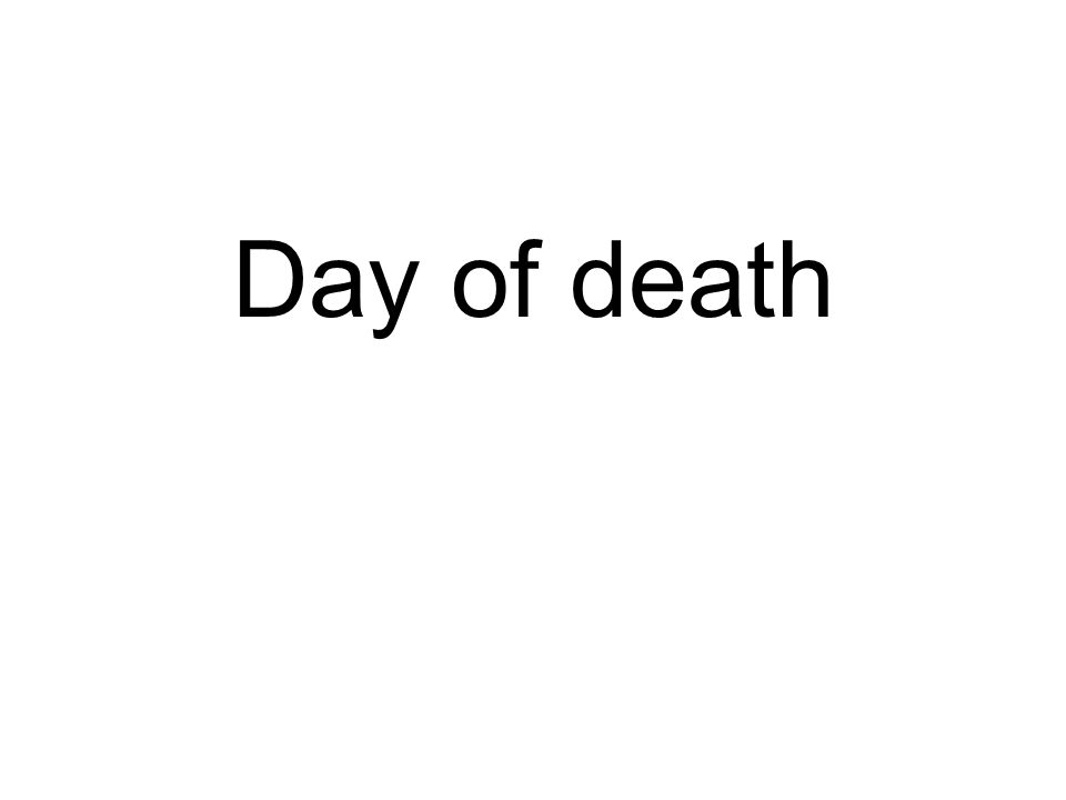 Day of death