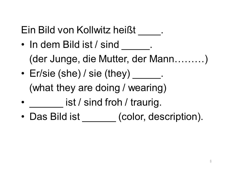 Ein Bild von Kollwitz heißt ____.