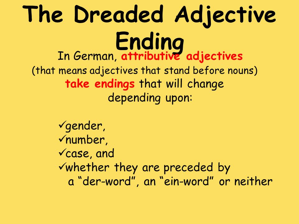 The Dreaded Adjective Ending