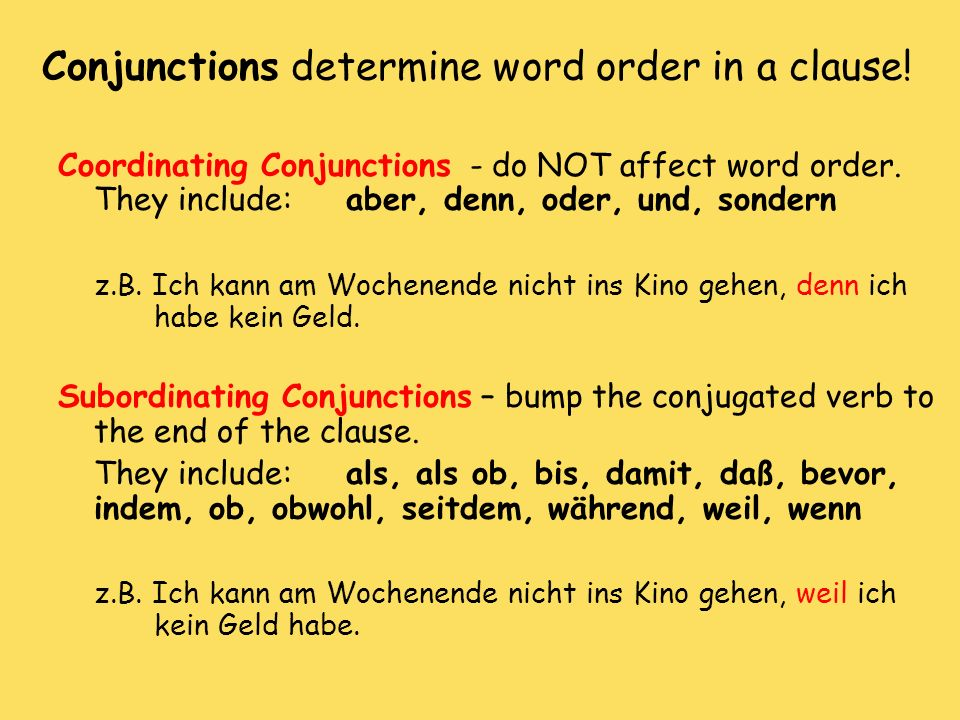 Conjunctions determine word order in a clause!
