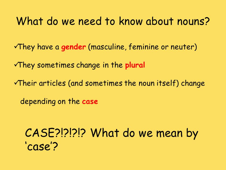 What do we need to know about nouns