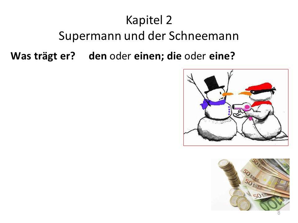 Kapitel 2 Supermann und der Schneemann