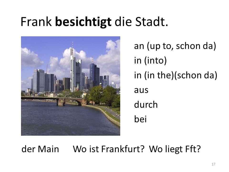 Frank besichtigt die Stadt.