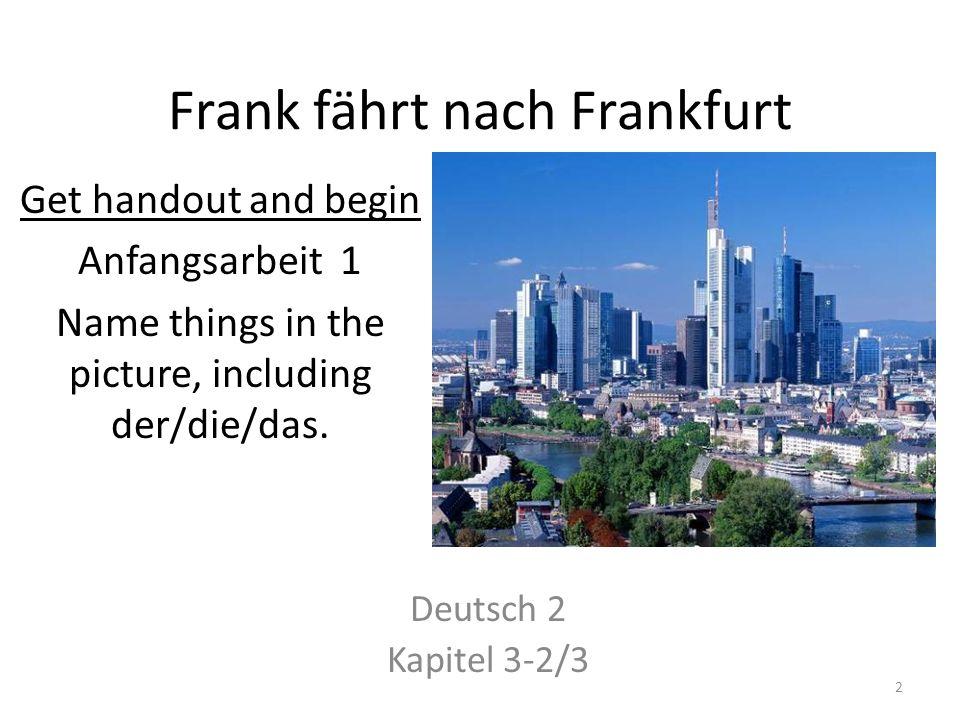 Frank fährt nach Frankfurt