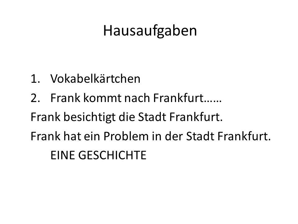 Hausaufgaben Vokabelkärtchen Frank kommt nach Frankfurt……