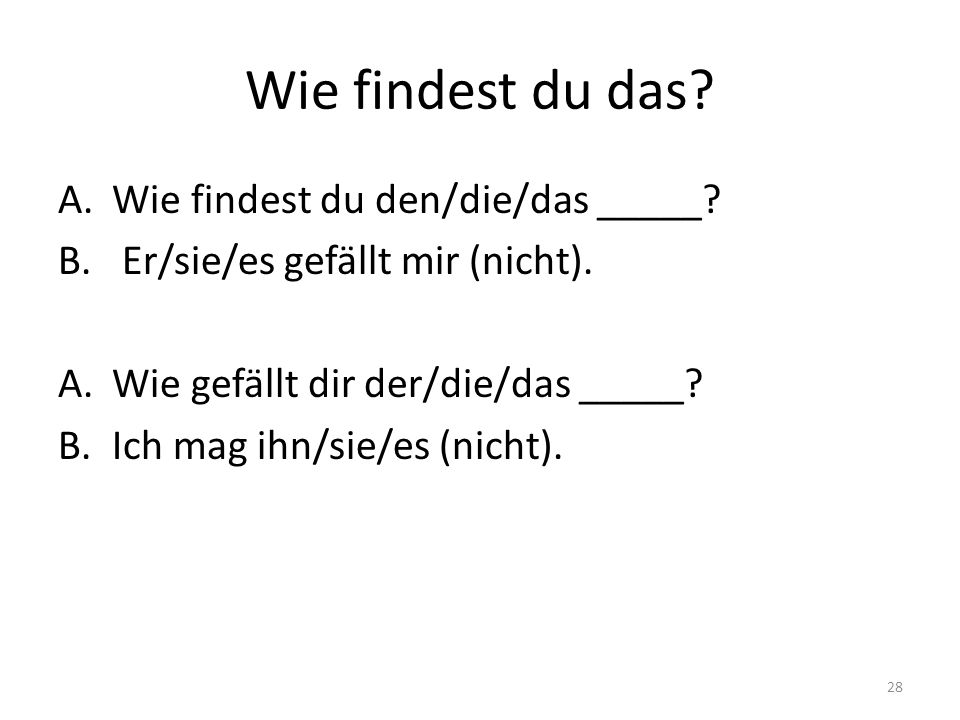 Wie findest du das Wie findest du den/die/das _____