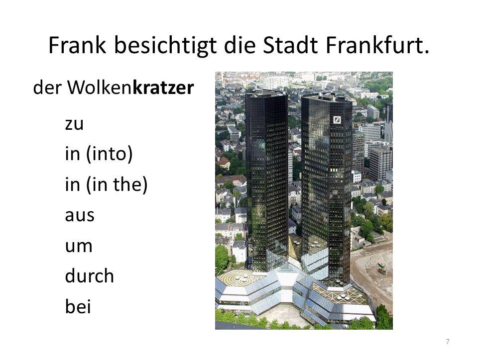 Frank besichtigt die Stadt Frankfurt.