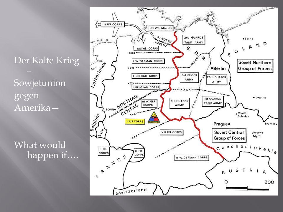 Der Kalte Krieg – Sowjetunion gegen Amerika— What would happen if….