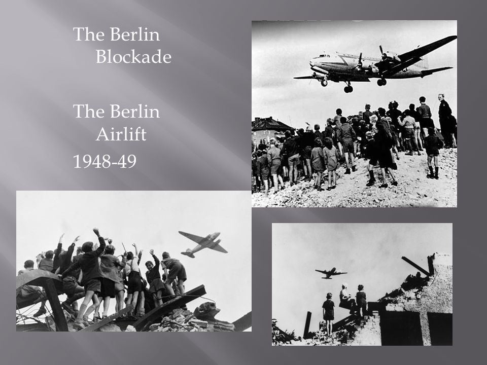 The Berlin Blockade The Berlin Airlift