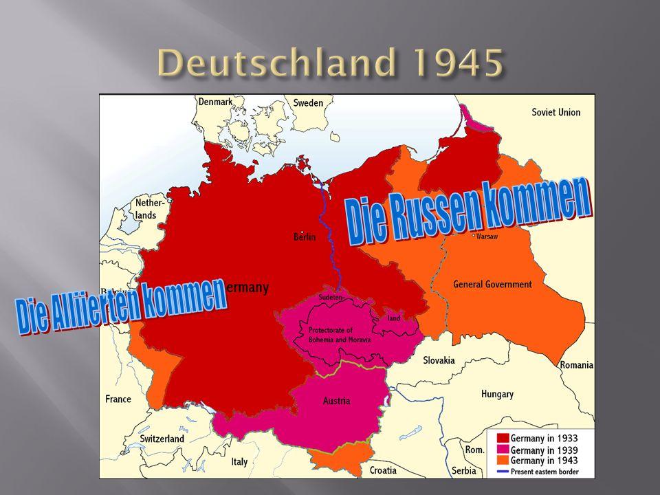 Deutschland 1945 Die Russen kommen Die Alliierten kommen