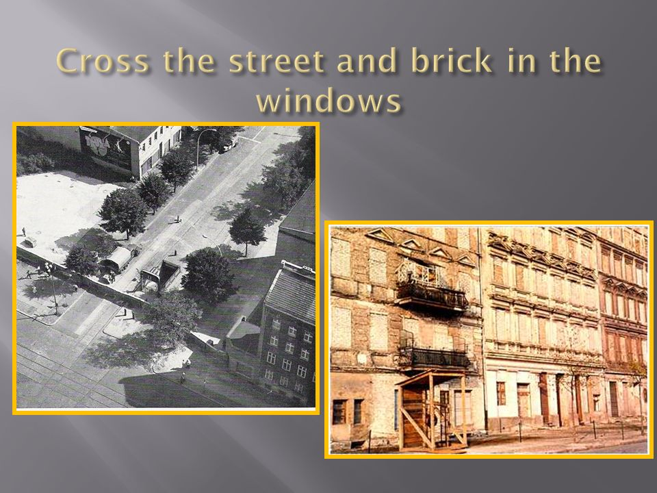 Cross the street and brick in the windows