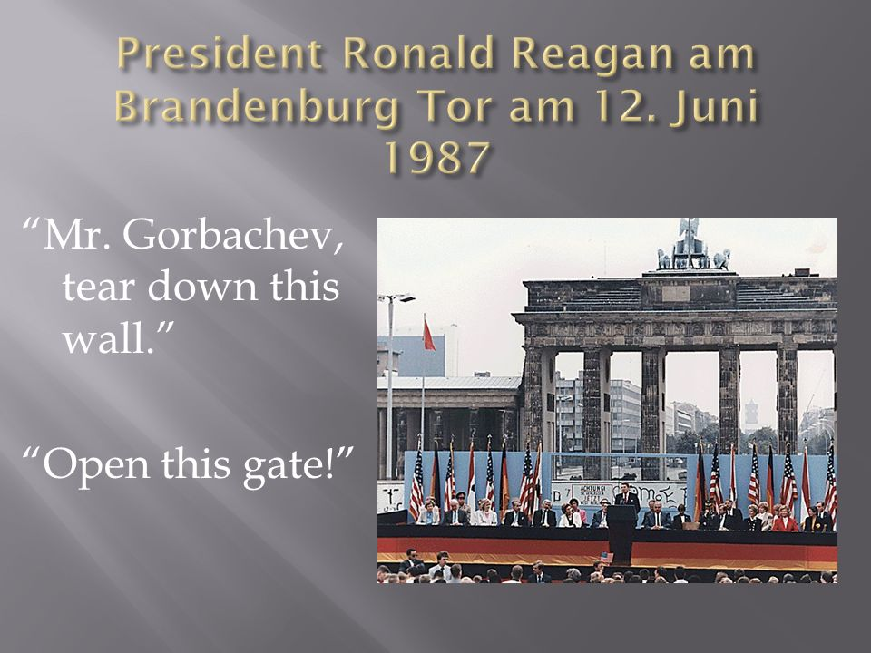 President Ronald Reagan am Brandenburg Tor am 12. Juni 1987