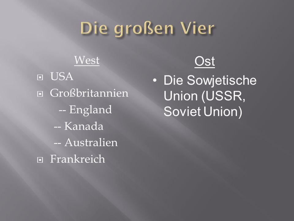 Die großen Vier Ost Die Sowjetische Union (USSR, Soviet Union) West