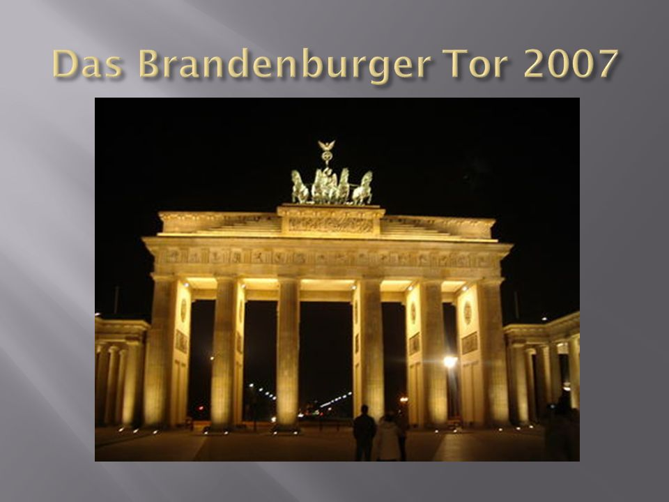 Das Brandenburger Tor 2007